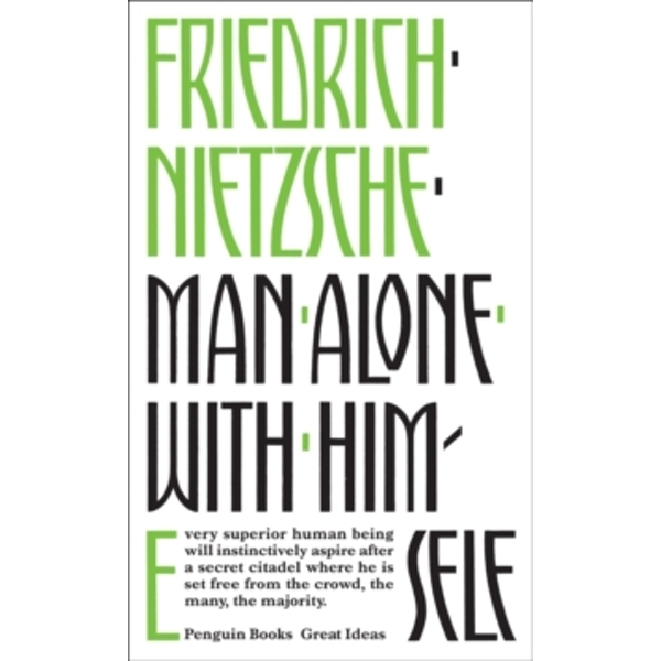 Man Alone with Himself by Friedrich Nietzsche (Paperback, 2008)