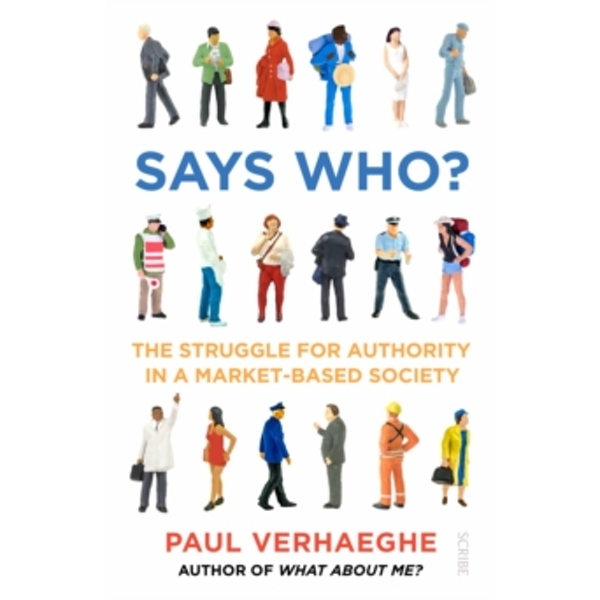 Says Who? : the struggle for authority in a market-based society