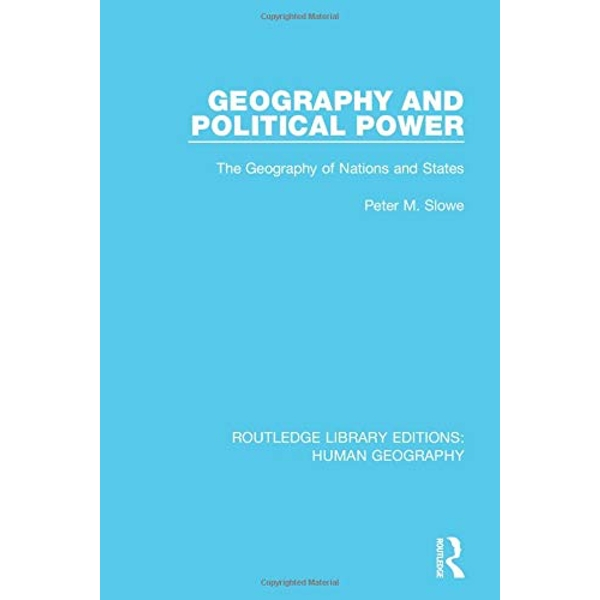 Geography and Political Power The Geography of Nations and States Paperback / softback 2017
