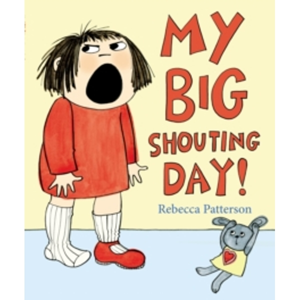 My Big Shouting Day by Rebecca Patterson (Paperback, 2012)