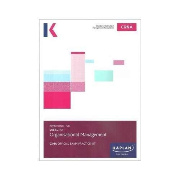 E1 ORGANISATIONAL MANAGEMENT - EXAM PRACTICE KIT by KAPLAN PUBLISHING (Paperback, 2017)