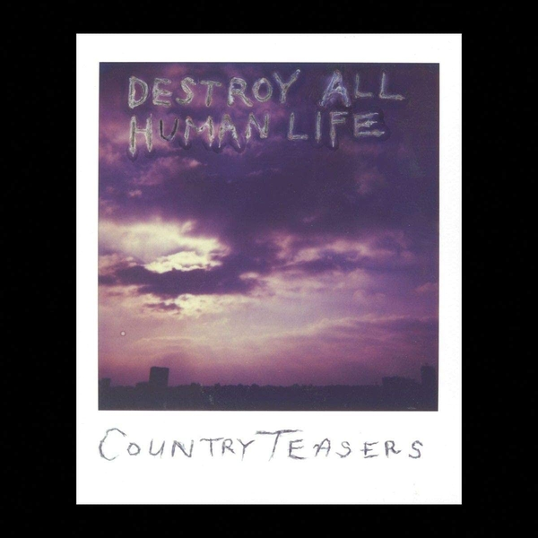 Country Teasers ‎– Destroy All Human Life Vinyl