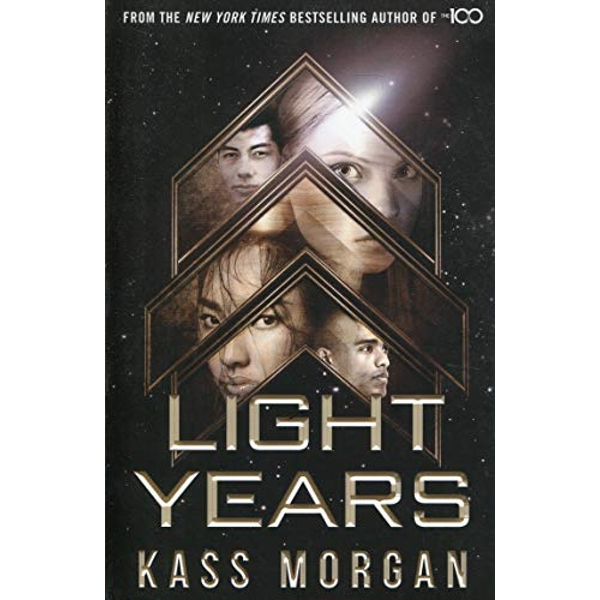 Light Years: the thrilling new novel from the author of The 100 series Light Years Book One Paperback / softback 2018