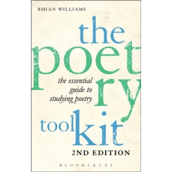 The Poetry Toolkit: The Essential Guide to Studying Poetry : 2nd Edition