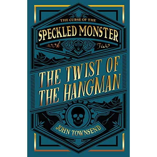 The Curse of the Speckled Monster Book Two: The Twist of the Hangman  Paperback / softback 2018