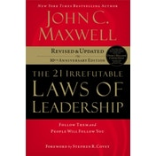The 21 Irrefutable Laws of Leadership: Follow Them and People Will Follow You by John C. Maxwell (Hardback, 2007)