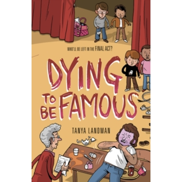 Murder Mysteries 3: Dying to be Famous by Tanya Landman (Paperback, 2013)