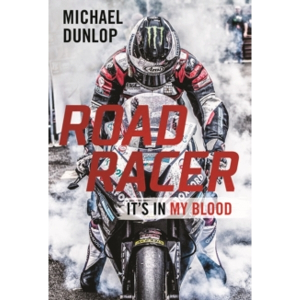 Image of Road Racer : It's in My Blood Hardcover
