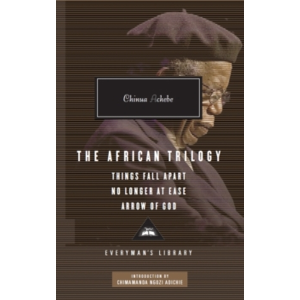 The African Trilogy: Things Fall Apart No Longer at Ease Arrow of God by Chinua Achebe (Hardback, 2010)