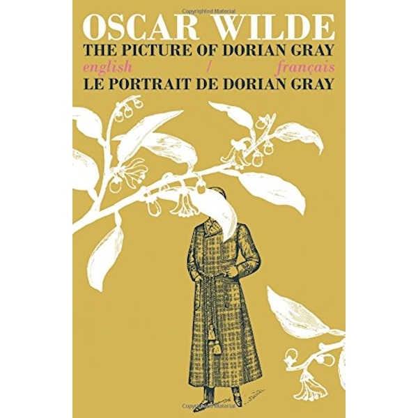 The Picture of Dorian Gray / Le Portrait de Dorian Gray: Bilingual Parallel Text in English/Francais by Oscar Wilde (Paperback, 2016)
