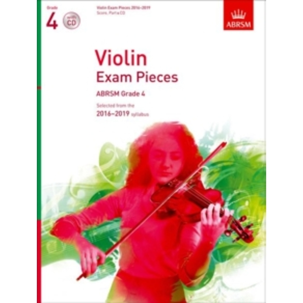 Violin Exam Pieces 2016-2019, ABRSM Grade 4, Score, Part & CD : Selected from the 2016-2019 syllabus