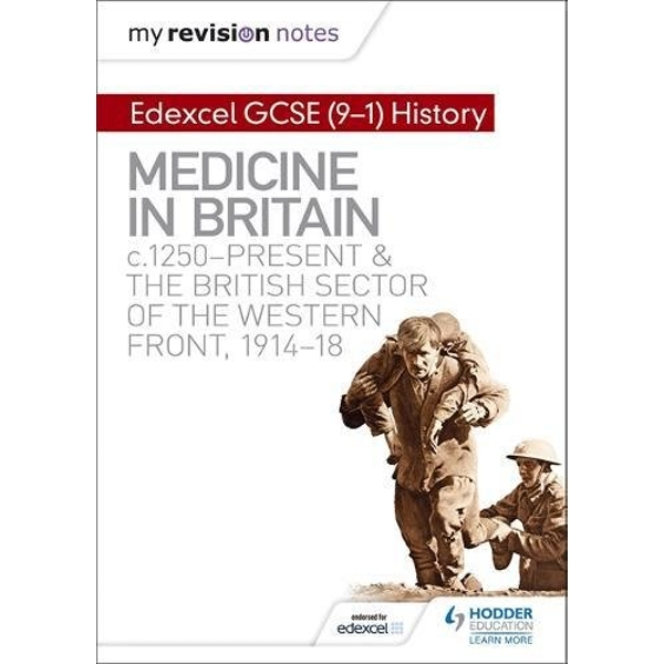 My Revision Notes: Edexcel GCSE (9-1) History: Medicine in Britain, c1250-present and The British sector of the Western Front, 1914-18 by Sam Slater (Paperback, 2017)