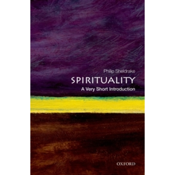 Spirituality: A Very Short Introduction by Philip Sheldrake (Paperback, 2012)