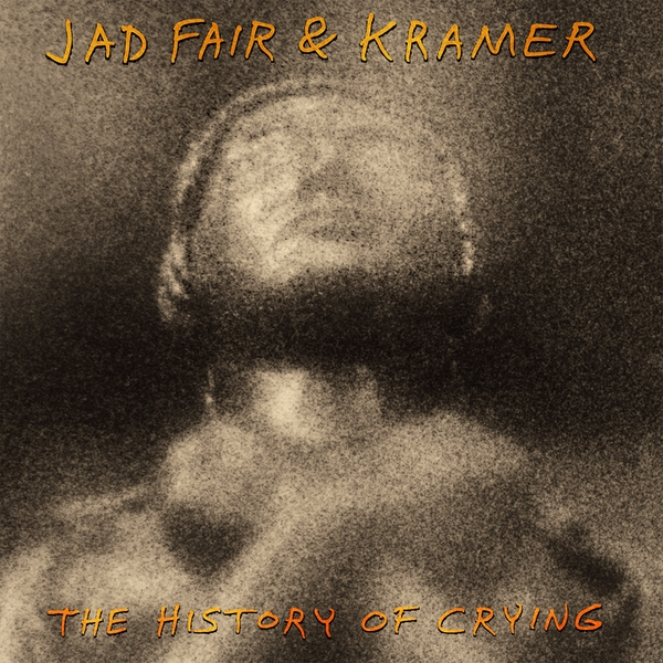 Jad Fair & Kramer – The History Of Crying Limited Edition Red Vinyl