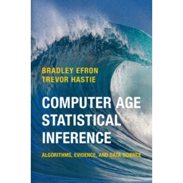 Computer Age Statistical Inference: Algorithms, Evidence, and Data Science by Trevor Hastie, Bradley Efron (Hardback, 2016)