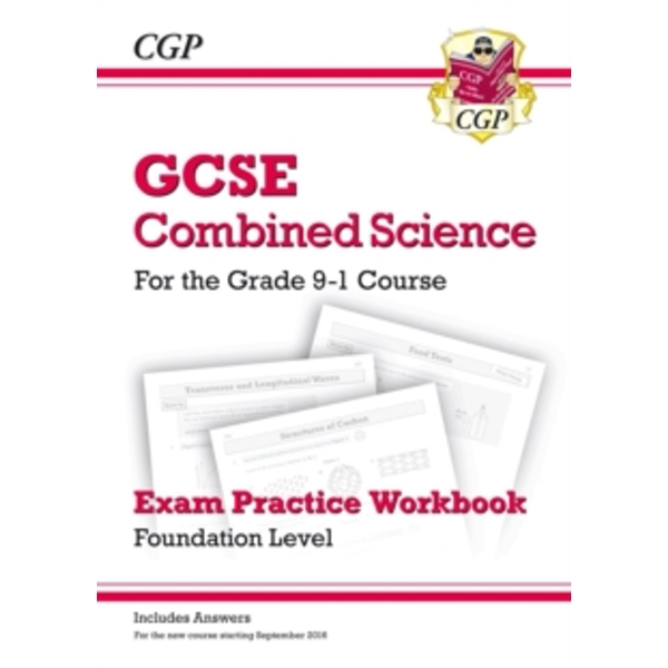 New Grade 9-1 GCSE Combined Science: Exam Practice Workbook (with Answers) - Foundation by CGP Books (Paperback, 2016)