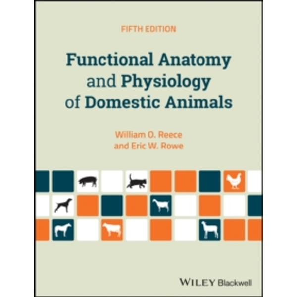 Functional Anatomy and Physiology of Domestic Animals by William O. Reece, Eric W. Rowe (Paperback, 2017)
