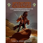 Castles Crusades Castle Keepers Guide to the Haunted Highlands