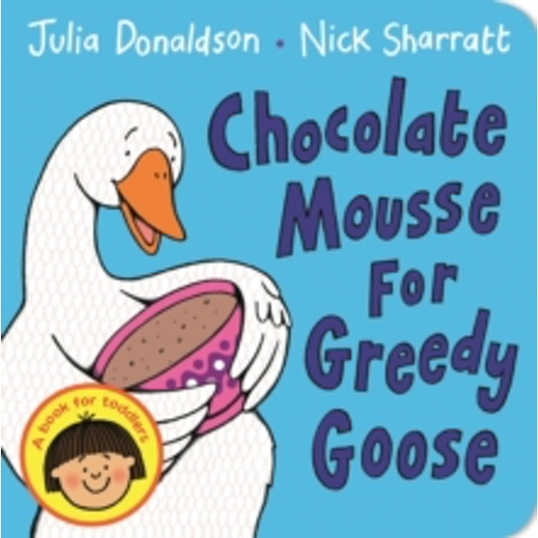 Chocolate Mousse for Greedy Goose Board book