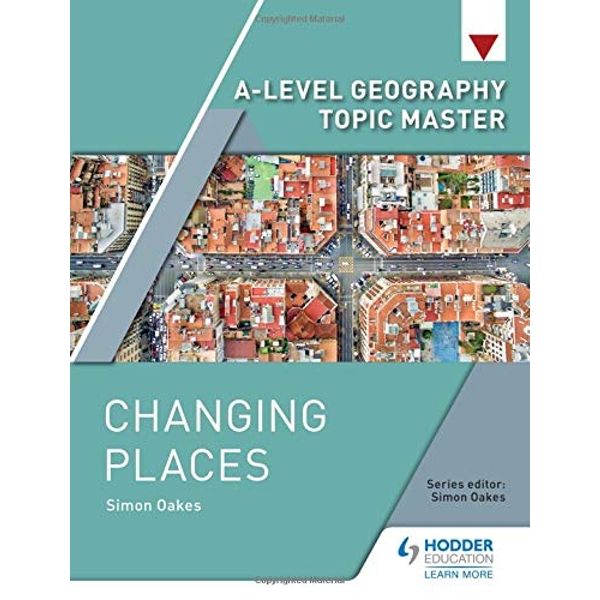 A-level Geography Topic Master: Changing Places  Paperback / softback 2018