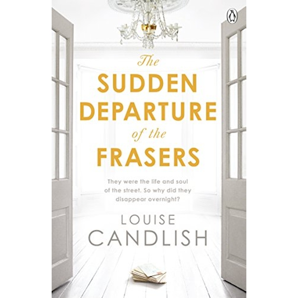 The Sudden Departure of the Frasers by Louise Candlish (Paperback, 2015)