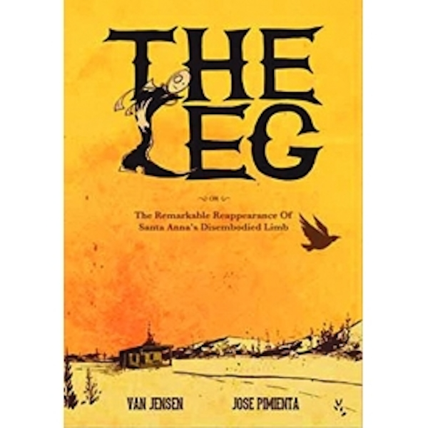 The Leg The Remarkable Reappearance of Santa Annas Disembodied Limb Paperback