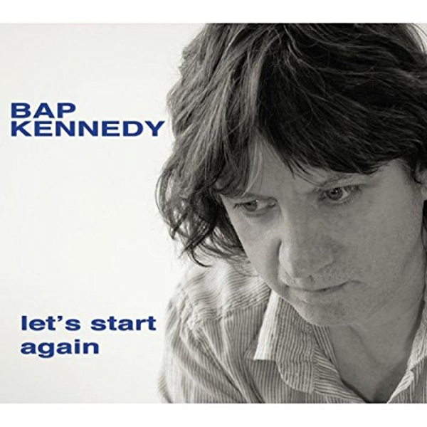 Bap Kennedy - Let's Start Again Vinyl