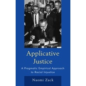 Applicative Justice : A Pragmatic Empirical Approach to Racial Injustice