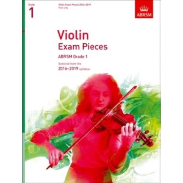Violin Exam Pieces 2016-2019, ABRSM Grade 1, Part : Selected from the 2016-2019 syllabus