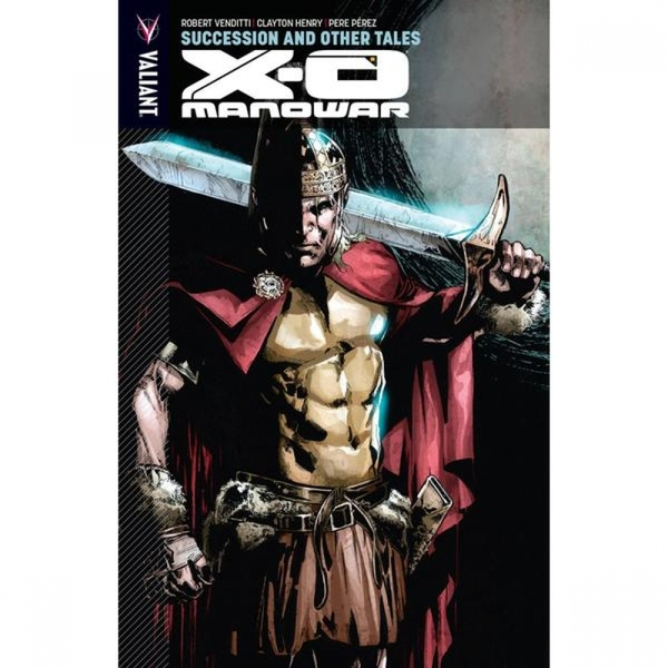 X-O Manowar  Volume 13: Succession & Other Tales