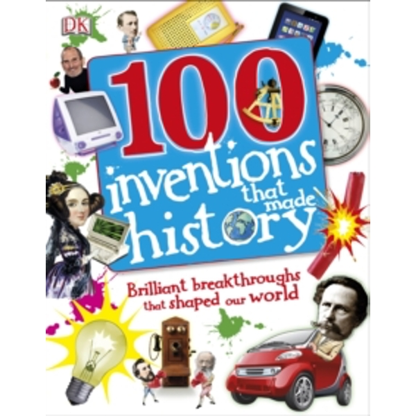 100 Inventions That Made History by DK (Hardback, 2014)