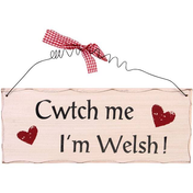 Cwtch Me I'm Welsh Hanging Sign