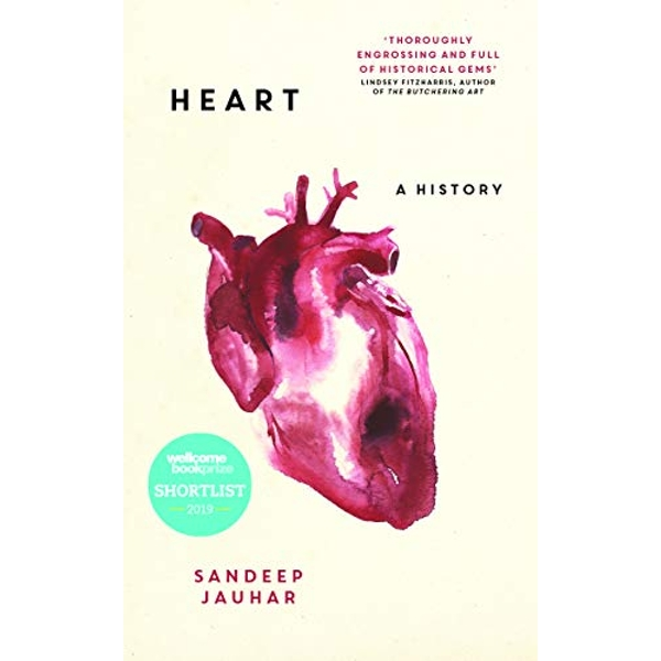 Heart: A History Shortlisted for the Wellcome Book Prize 2019 Hardback 2018