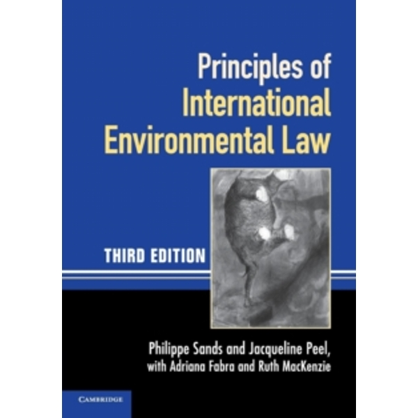Principles of International Environmental Law by Philippe Sands, Jacqueline Peel (Paperback, 2012)