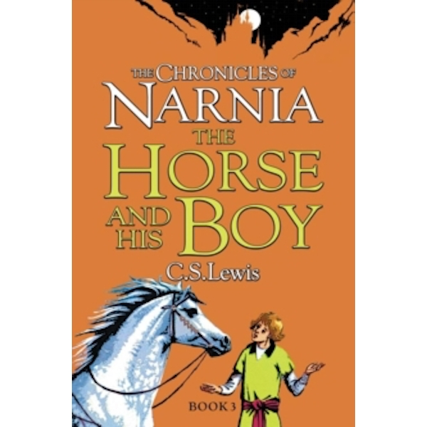 The Horse and His Boy (The Chronicles of Narnia, Book 3) by C. S. Lewis (Paperback, 2009)