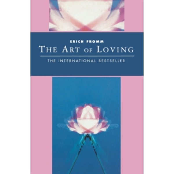 The Art of Loving by Erich Fromm (Paperback, 1995)