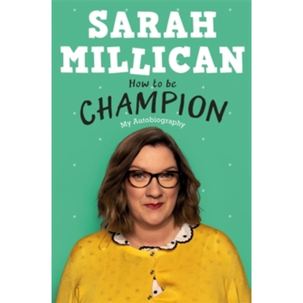 How to be Champion : The No.1 Sunday Times Bestselling Autobiography Hardcover