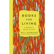 Books for Living : a reader's guide to life