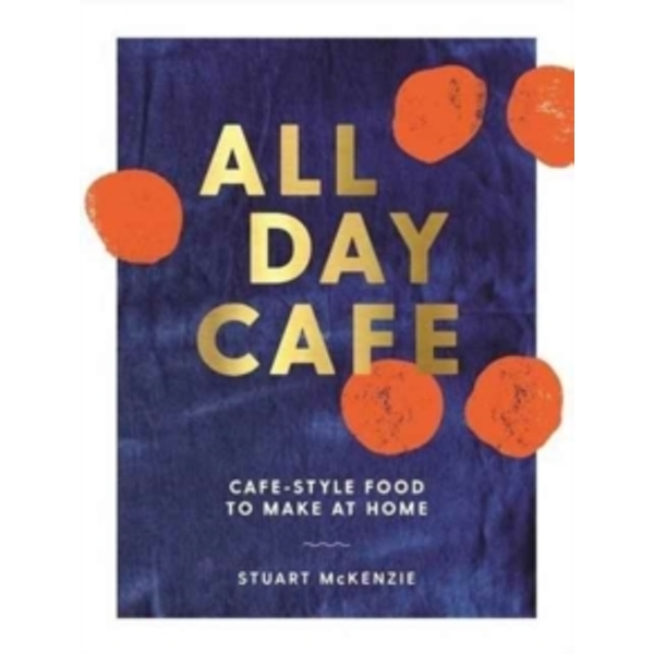 All Day Cafe : Cafe-Style Food to Make at Home