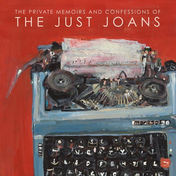 The Just Joans - The Private Memoirs And Confessions Of The Just Vinyl