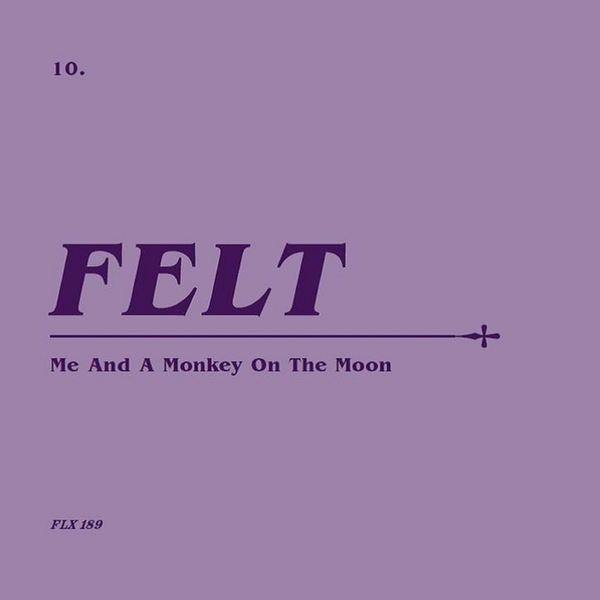 Felt - Me And A Monkey On The Moon (Remastered Edition) Vinyl