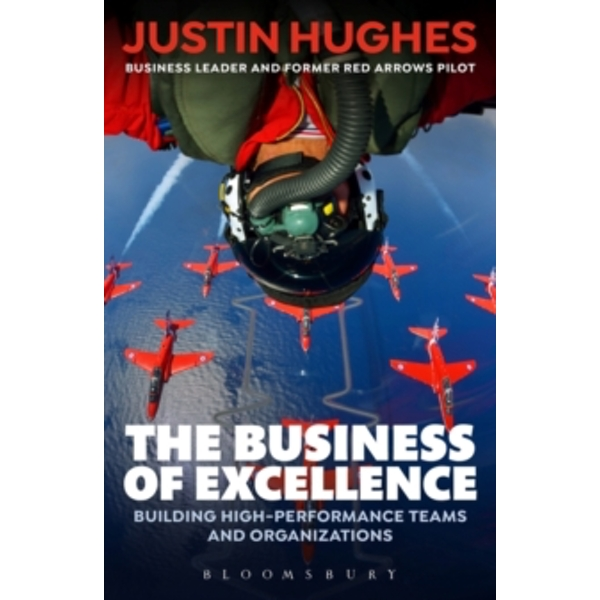 The Business of Excellence : Building high-performance teams and organizations