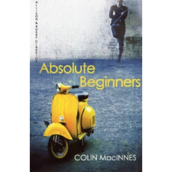 Absolute Beginners by Colin MacInnes (Paperback, 2011)