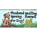 Husband & Dog Missing...Reward For Dog Smiley Sign Pack Of 12