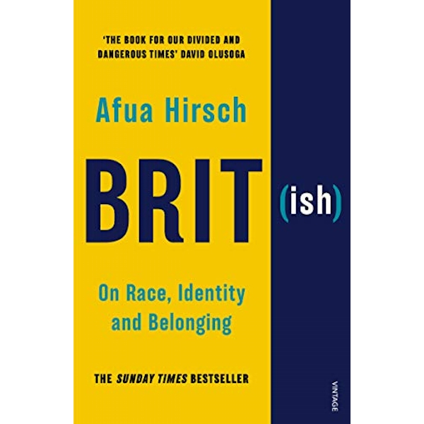 Brit(ish): On Race, Identity and Belonging by Afua Hirsch (Paperback, 2018)