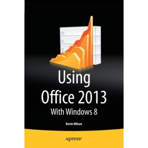 Using Office 2013 : With Windows 8