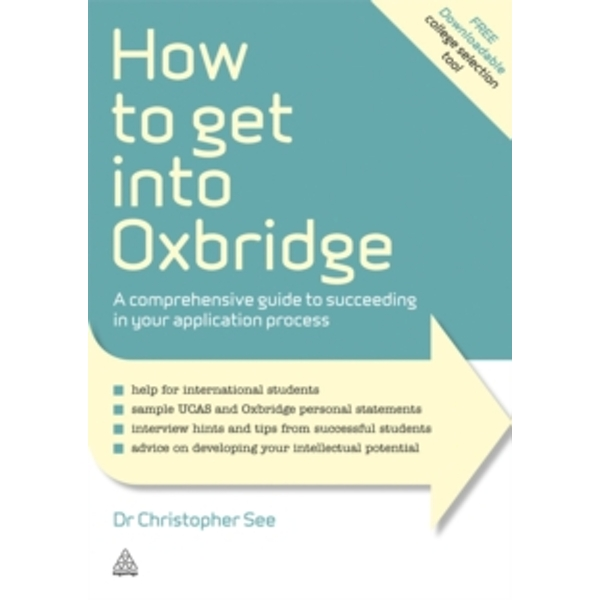 How to Get Into Oxbridge : A Comprehensive Guide to Succeeding in Your Application Process