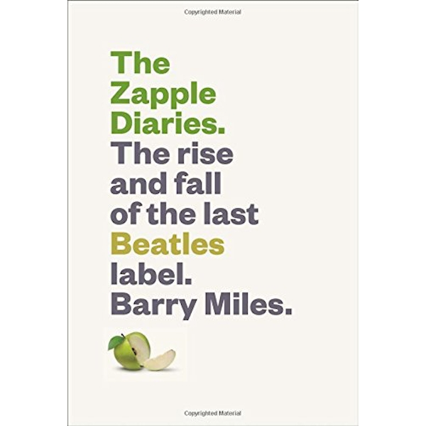 Zapple Diaries: The Rise and Fall of the Last Beatles Label by Barry Miles (Hardback, 2016)
