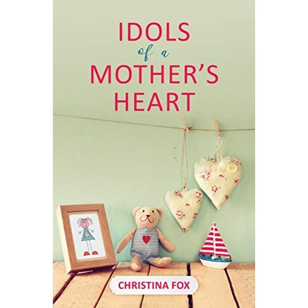 Idols of a Mother's Heart  Paperback / softback 2018
