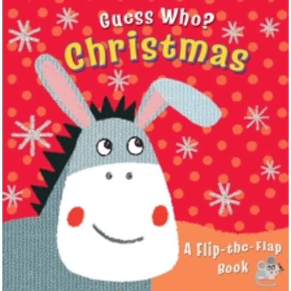 Guess Who? Christmas: A Flip-the-Flap Book by Christina Goodings (Board book, 2014)